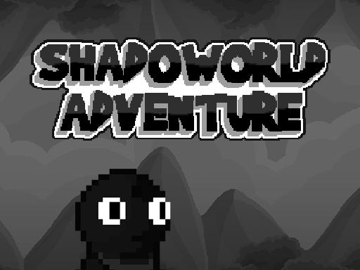 Shadow world Adventure